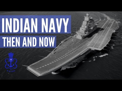 Indian Navy - Then and Now