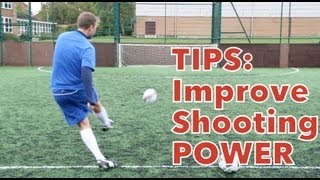 HOW TO SCORE GOALS part 1- Improve Shooting POWER - STRskillSchool