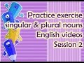 Practice exercise on singular and plural nouns, English videos for kids- Session 2