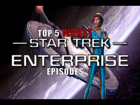 Top 5 WORST Star Trek ENTERPRISE Episodes