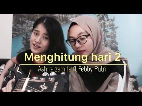 Anda - Menghitung Hari 2   Cover By Ashira Zamita Feat Febby Putri  
