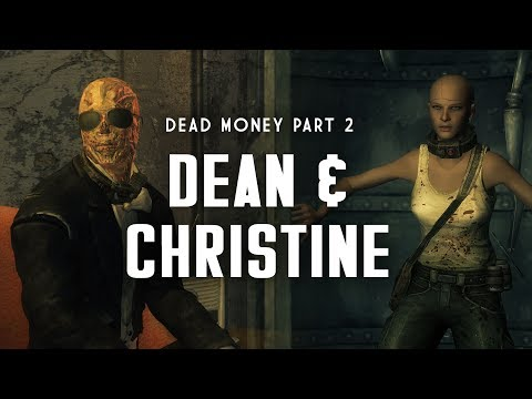 Dead Money Part 2: Dean & Christine - The Sass and the Assas