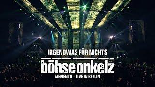 Böhse Onkelz - Irgendwas für nichts (Memento - Live in Berlin)