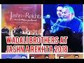 Tu mane ya na mane dildara||Wadali brothers at jashn e rekhta 2018|| live
