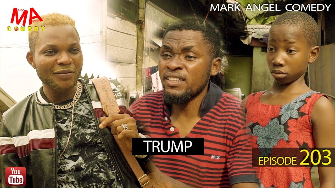 TRUMP (Mark Angel Comedy) (Episode 203)