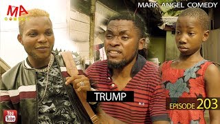 TRUMP (Mark Angel Comedy Episode 203)
