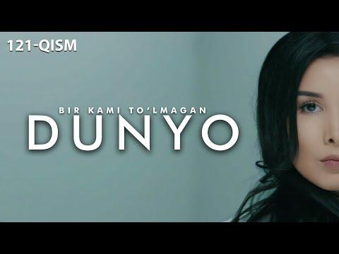 Bir Kami To'lmagan Dunyo (o'zbek Serial) | Бир ками тўлмаган дунё (узбек сериал) 121-qism