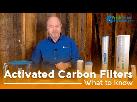 Activated Carbon Filters 101