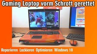 Gaming Laptop vorm Schrott gerettet - 2000 Euro - Reparieren Lackieren Optimieren Windows 10