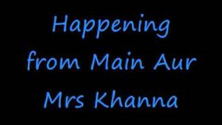 Happening Main Aur Mrs Khanna + lyrics Salman Khan Kareena Kapoor