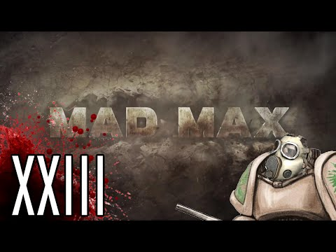 Let's Play Mad Max PC - Aaron Day - Part 23