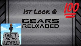 1st Look @ Gears ReLoaded Service
