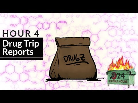 Hour 4: Drug Trip Reports | Garbage Day: Another 24 Terrible Hours With The F Plus