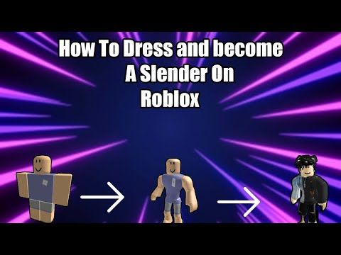 How to Dress Like a slender On Roblox