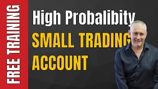High Probability Trading With A Small Trading Account