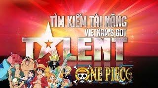 [ Funny ] One Piece VietNam Gottalent