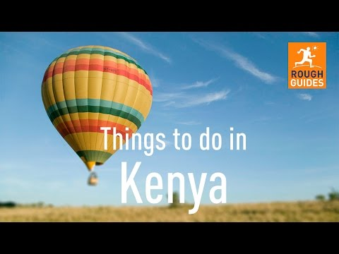 15 things not to miss in Kenya