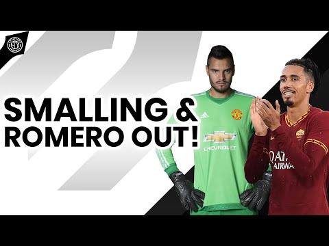 Smalling And Romero Set To Leave!   News From Old Trafford