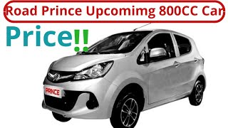 Road Prince Upcoming 800CC Car in Pakistan | Release date | Price