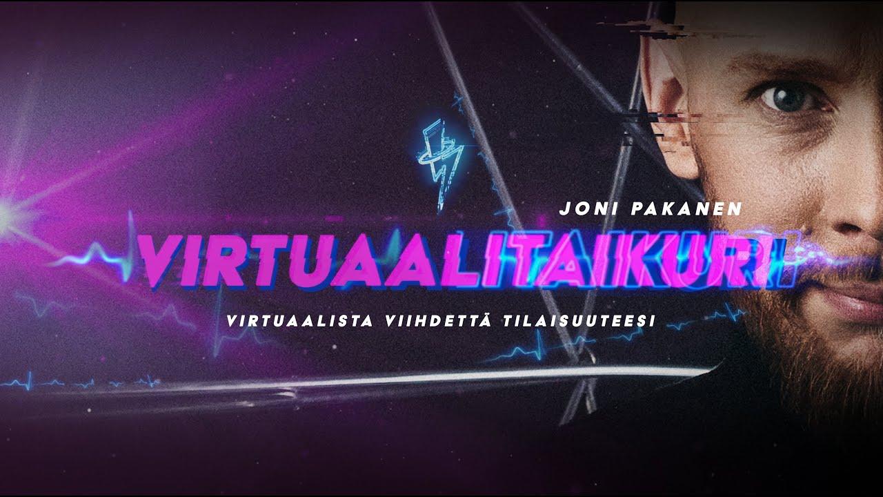 VIRTUAALITAIKURI - Joni Pakanen