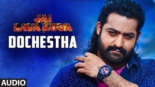 Dochestha Full Song    Jai Lava Kusa Songs    Jr Ntr, Rashi Khanna, Nivetha    Devi Sri Prasad