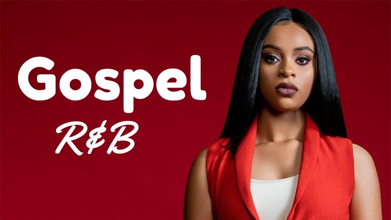 Gospel R&B Mix #5 2018