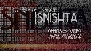 Da Dzaka Nakot - Snishta (Official Video 2013)