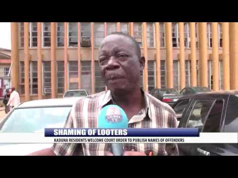 SHAMING OF LOOTERS: KADUNA RESIDENTS WELCOME COURT ORDER TO PUBLISH NAMES OF OFFENDERS