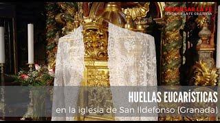 Huellas eucarísticas I en la Iglesia de san Ildefonso (Granada)