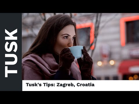 Tusk's Experience Of Zagreb, Croatia In About 18 Minutes