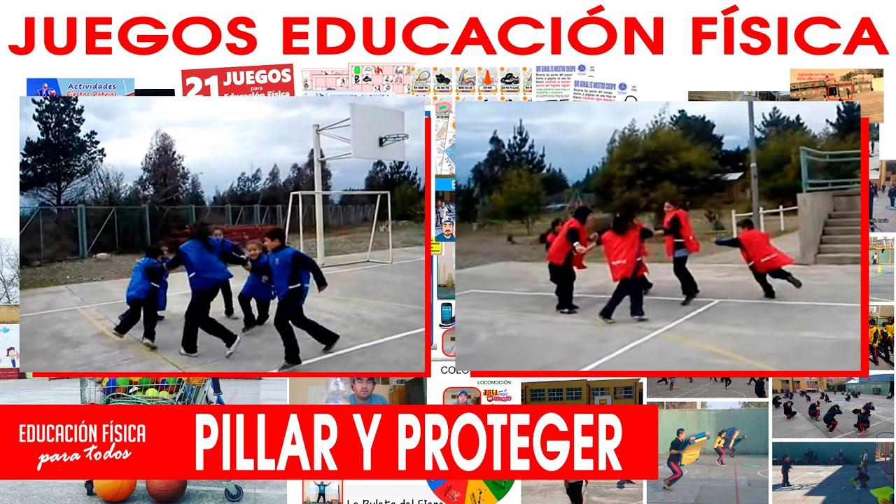 Juegos Educacion Fisica Pillar Y Proteger Youtube