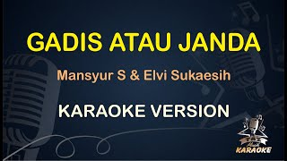 Download Gadis atau janda Mansyur & Elvi Sukaesih ( Karaoke Dangdut Koplo ) - Taz Musik Karaoke