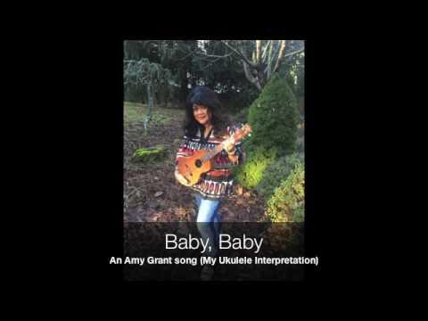 Baby Baby Ukulele chords by Amy Grant - Worship Chords