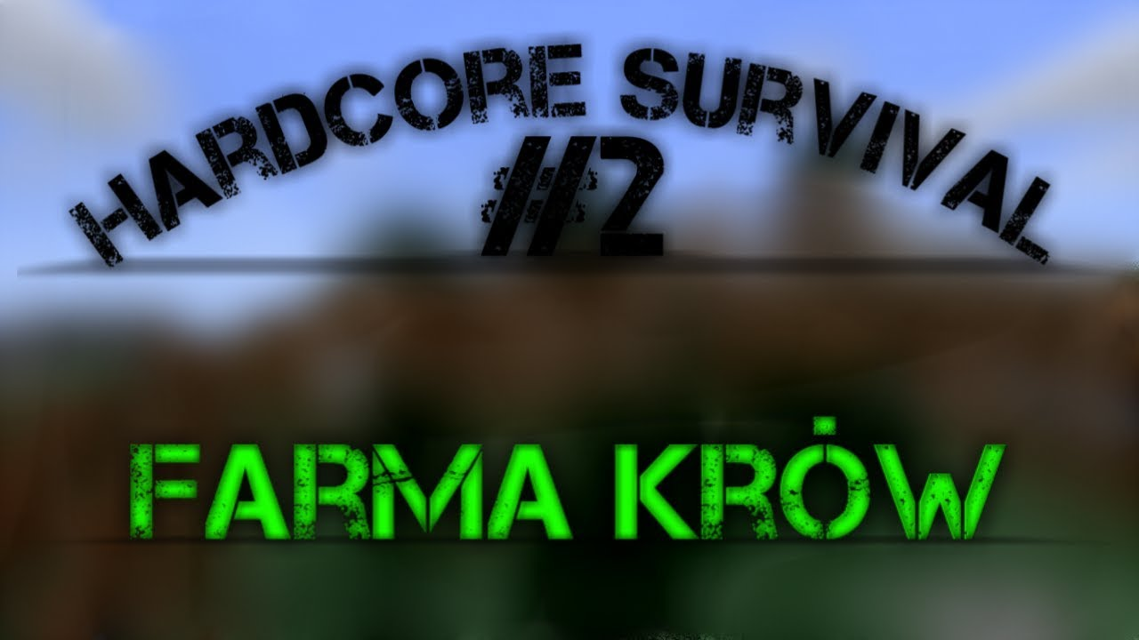 Hardcore Survival | Farma Krów | #2