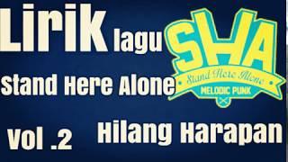Lirik Lagu Stand Here Alone Hilang Harapan Vol.2