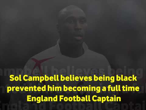 """Sol Campbell """"I wasn't England Captain because I was Black!"""""""