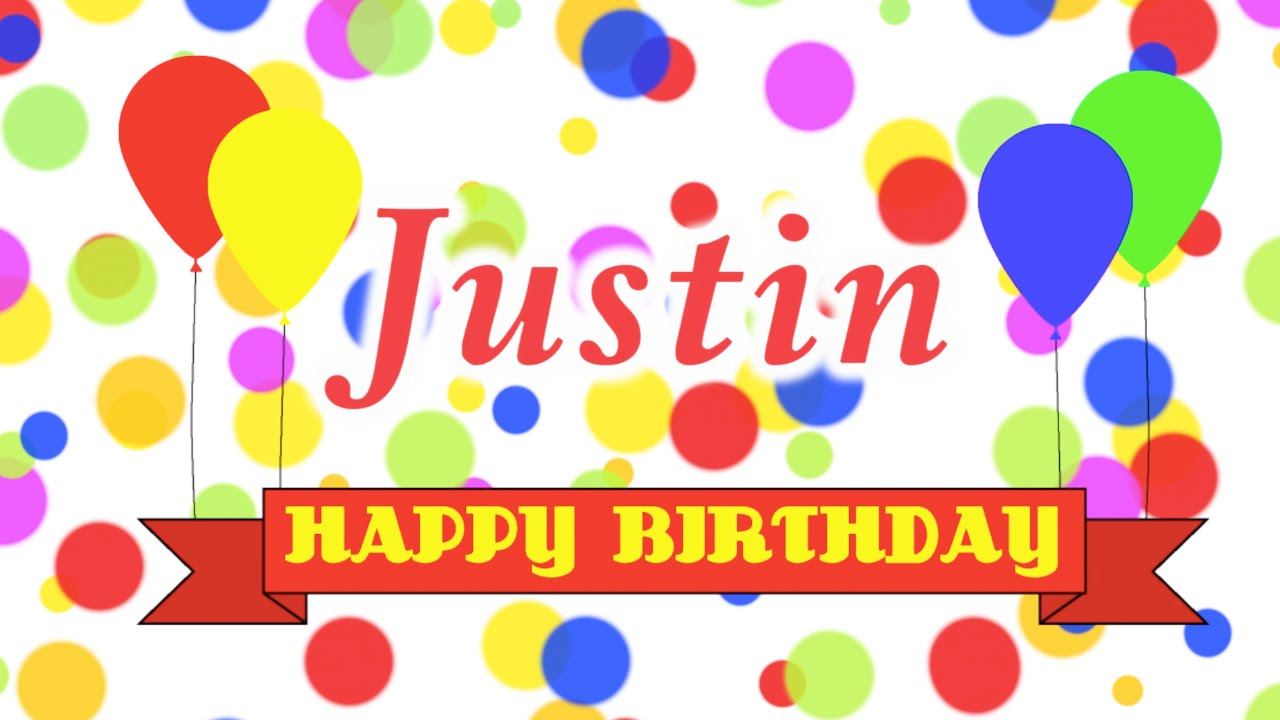Just Stopping By To Say Happy Birthday: Happy Birthday Justin Song