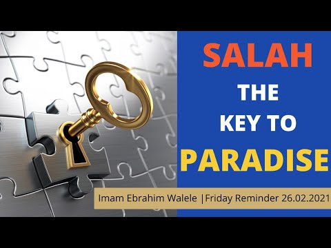 Salah The Key to Paradise | Imam Ebrahim Walele | 26.02.2021