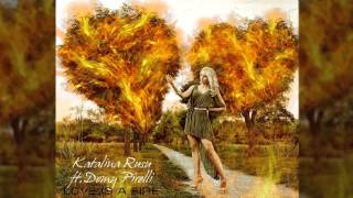 Domy Pirelli ft. Katalina Rusu - Love is a fire (NEW SONG 2013)