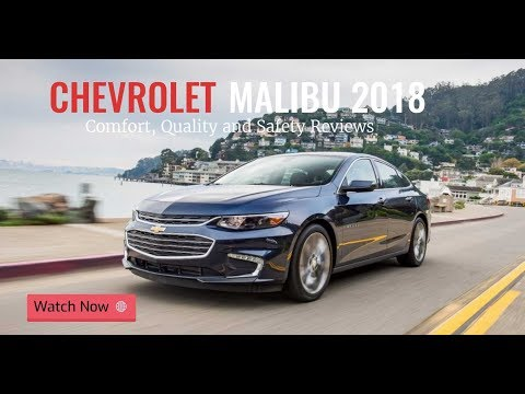 2018 Chevrolet Malibu Comfort Quality and Safety Review