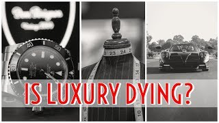 5 Reasons Luxury is Dying || Is Cheap better? || Gent's Lounge 2019
