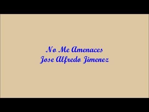 No Me Amenaces (Don't Threaten Me) - Jose Alfredo Jimenez (Letra - Lyrics)