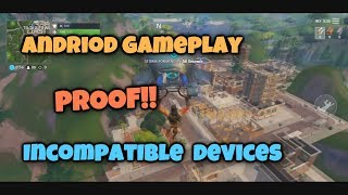 Fortnite Andriod Gameplay- Incompatible Devices, PROOF
