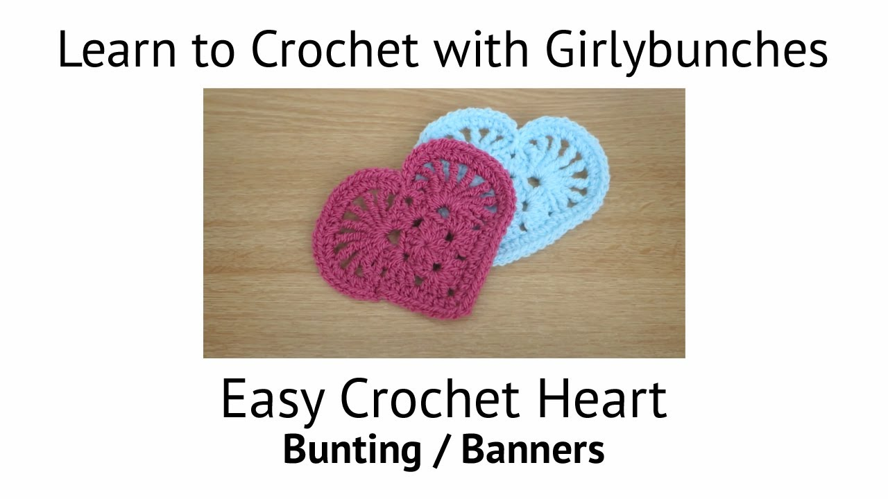 Easy Crochet Heart For Valentines Day Bunting Or Banners