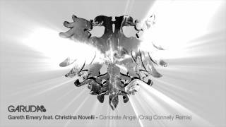 Gareth Emery feat. Christina Novelli - Concrete Angel (Craig Connelly Remix) [Garuda]