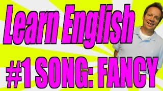 Learn English with the #1 Song:  FANCY  An English Lesson about Expensive Things!