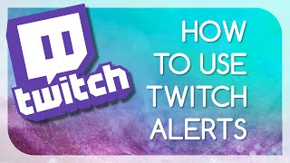How to use Twitch Alerts - OBS (TUTORIAL)