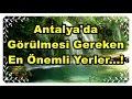 Lagu Antalya&39;da Gezilmesi Gereken, En Önemli Yerler...!