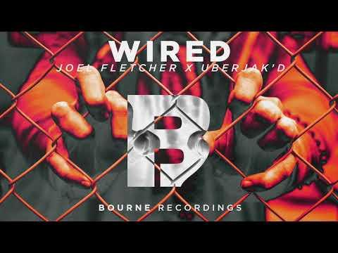 Joel Fletcher & Uberjakd - Wired