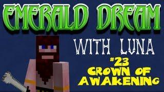 Emerald Dream. Ep 23. Crown of Awakening.